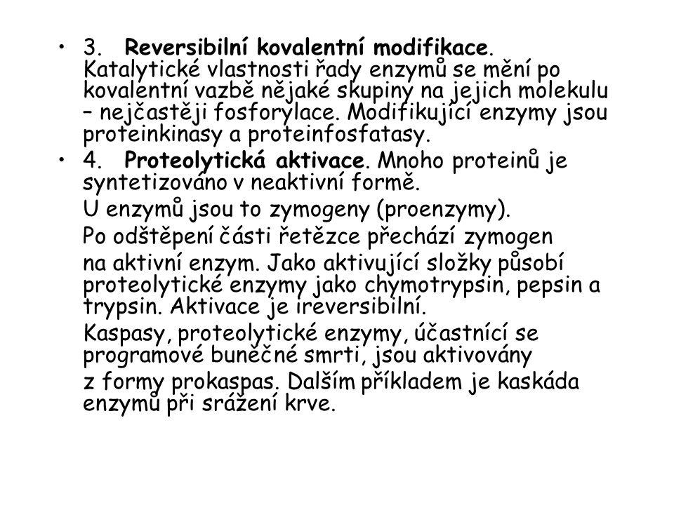 3.Reversibilní kovalentní modifikace.