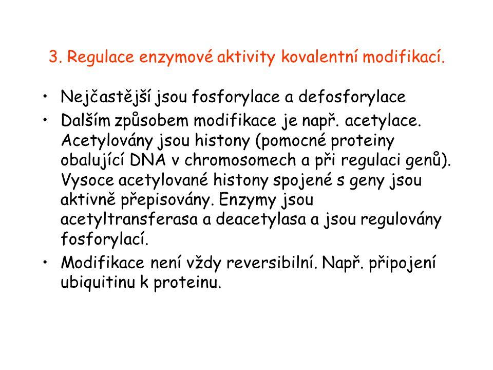 3.Regulace enzymové aktivity kovalentní modifikací.