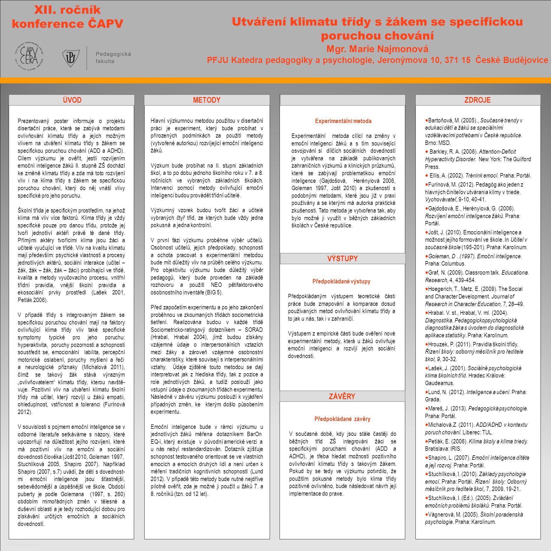 TEMPLATE DESIGN © 2008 www.PosterPresentations.com Utváření klimatu třídy s žákem se specifickou poruchou chování Mgr.