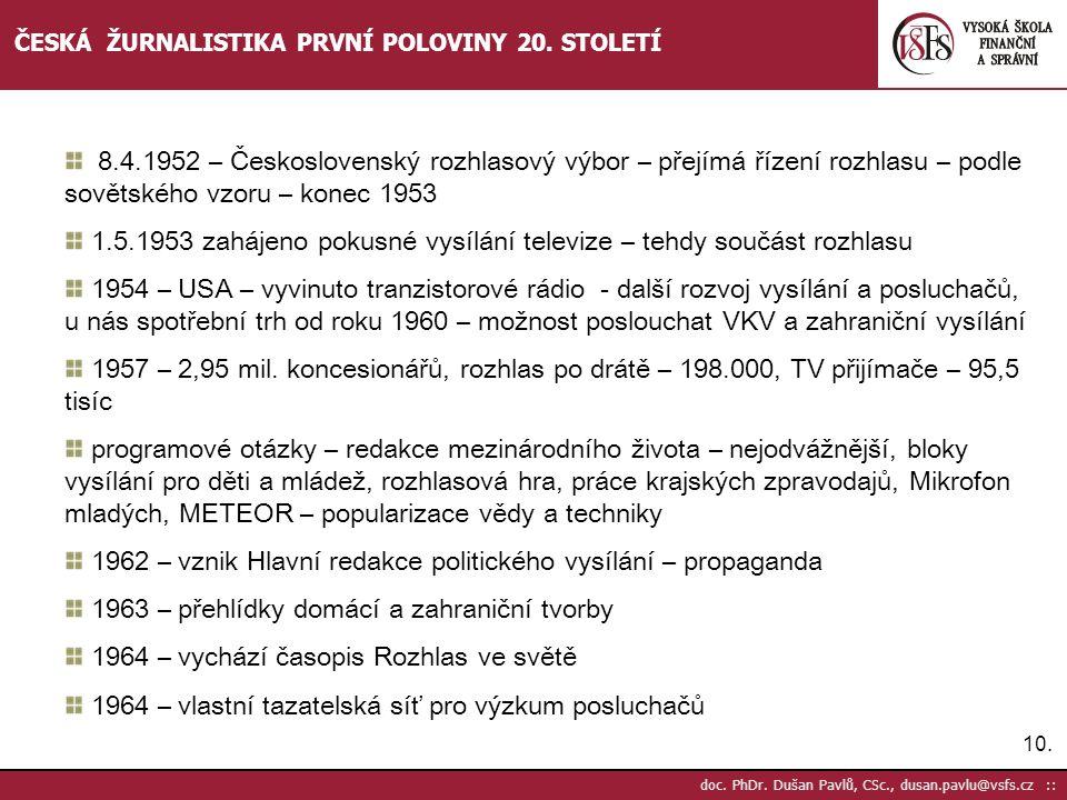 10.doc. PhDr. Dušan Pavlů, CSc., dusan.pavlu@vsfs.cz :: ČESKÁ ŽURNALISTIKA PRVNÍ POLOVINY 20.