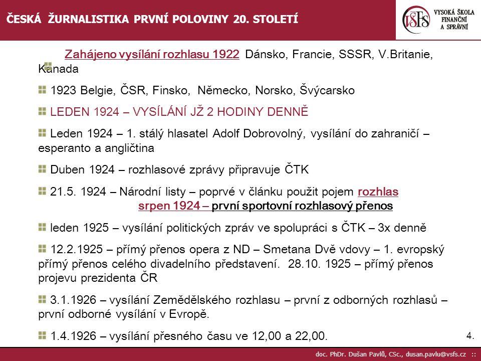 5.5.doc. PhDr. Dušan Pavlů, CSc., dusan.pavlu@vsfs.cz :: ČESKÁ ŽURNALISTIKA PRVNÍ POLOVINY 20.