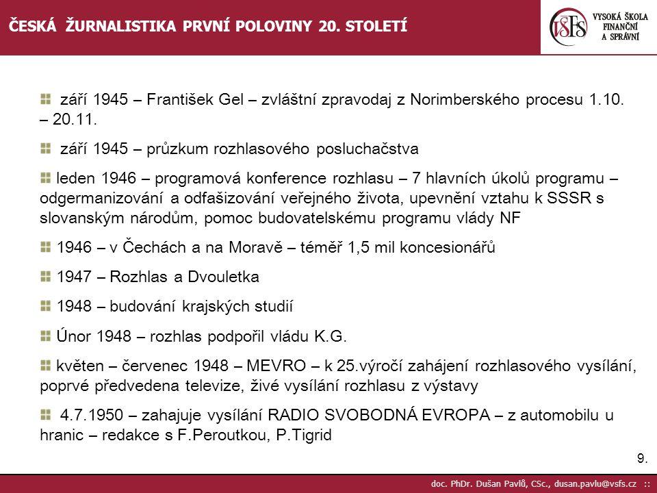 9.9.doc. PhDr. Dušan Pavlů, CSc., dusan.pavlu@vsfs.cz :: ČESKÁ ŽURNALISTIKA PRVNÍ POLOVINY 20.