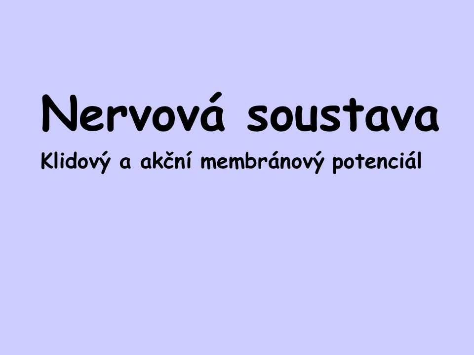 Klidový membránový potenciál CYTOPLAZMATICKÁ MEMBRÁNA