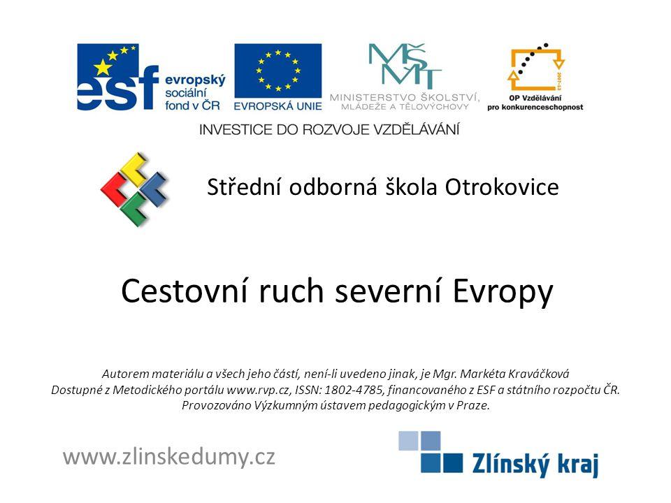 Cestovní ruch severní Evropy Střední odborná škola Otrokovice www.zlinskedumy.cz Autorem materiálu a všech jeho částí, není-li uvedeno jinak, je Mgr.