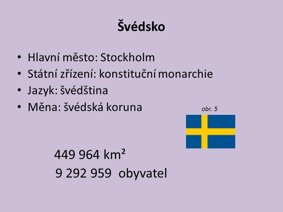 Švédsko Hlavní město: Stockholm Státní zřízení: konstituční monarchie Jazyk: švédština Měna: švédská koruna obr. 5 449 964 km² 9 292 959 obyvatel