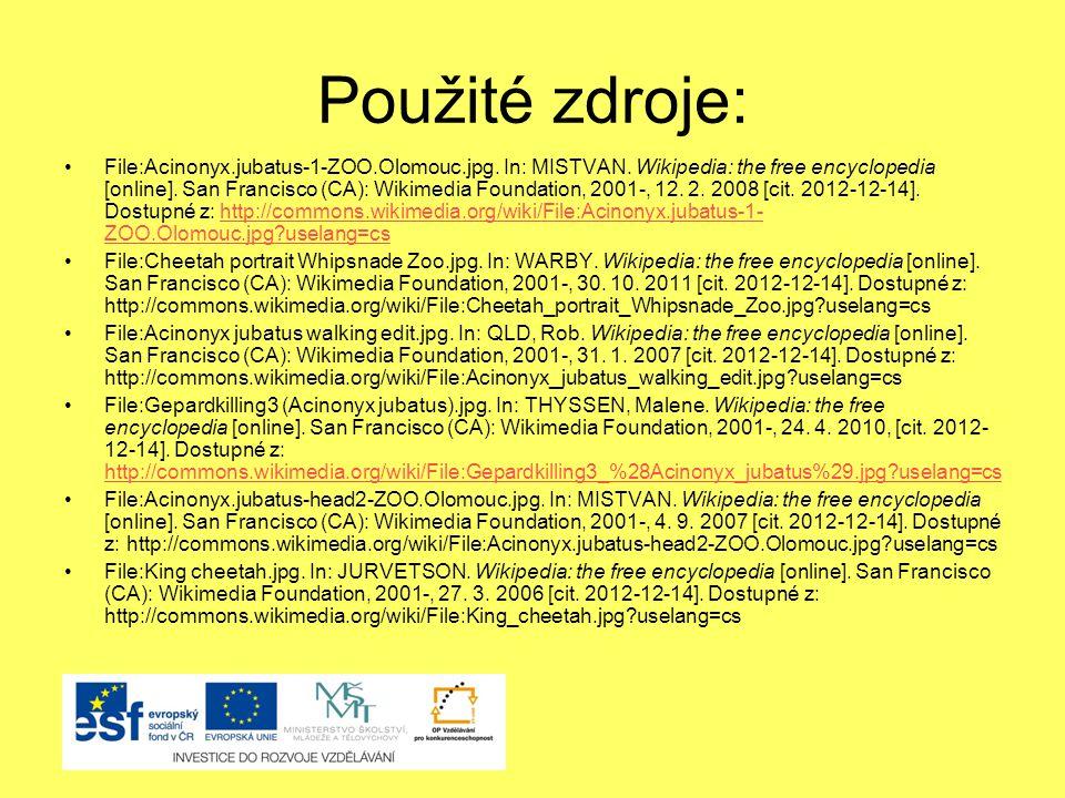 Použité zdroje: File:Acinonyx.jubatus-1-ZOO.Olomouc.jpg.