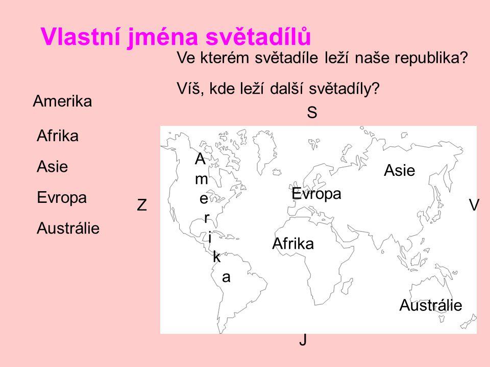 Vlastní jména národů Čech Němec Polák Rus Rakušan Švéd Maďar Ital Češi Poláci NěmciNěmci Rakušané Slováci S Z J V Jaký národ žije ve státě na mapce a