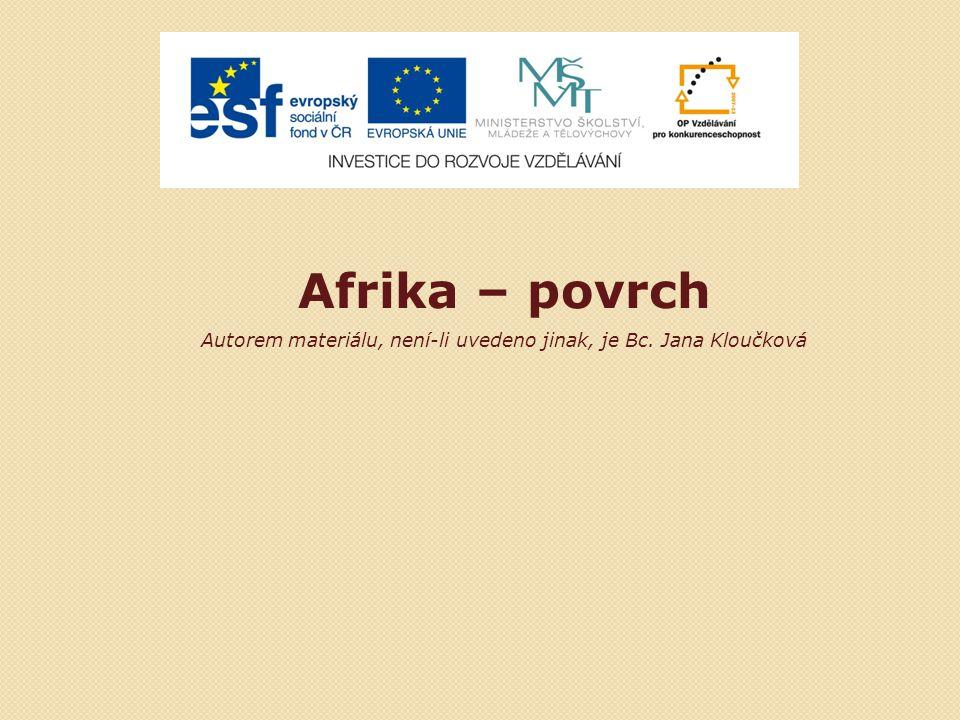 Afrika – povrch Autorem materiálu, není-li uvedeno jinak, je Bc. Jana Kloučková