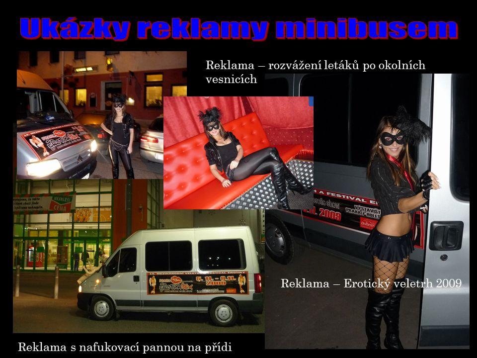 Reklama – rozvážení letáků po okolních vesnicích Reklama – Erotický veletrh 2009 Reklama s nafukovací pannou na přídi