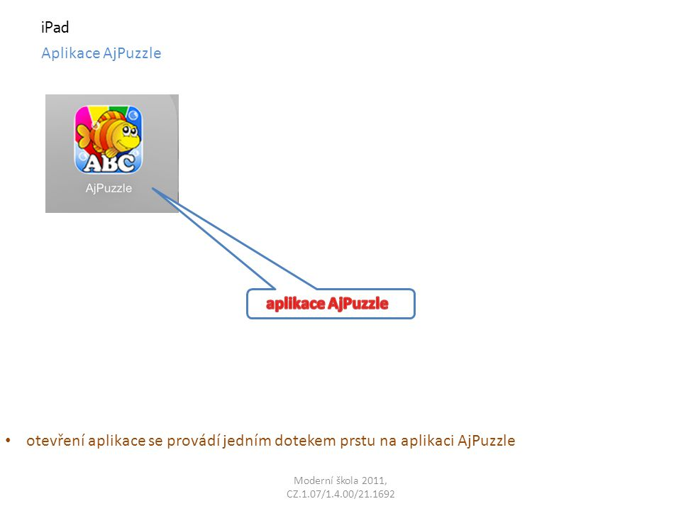 Moderní škola 2011, CZ.1.07/1.4.00/21.1692 iPad Aplikace AjPuzzle úvodní obrazovka