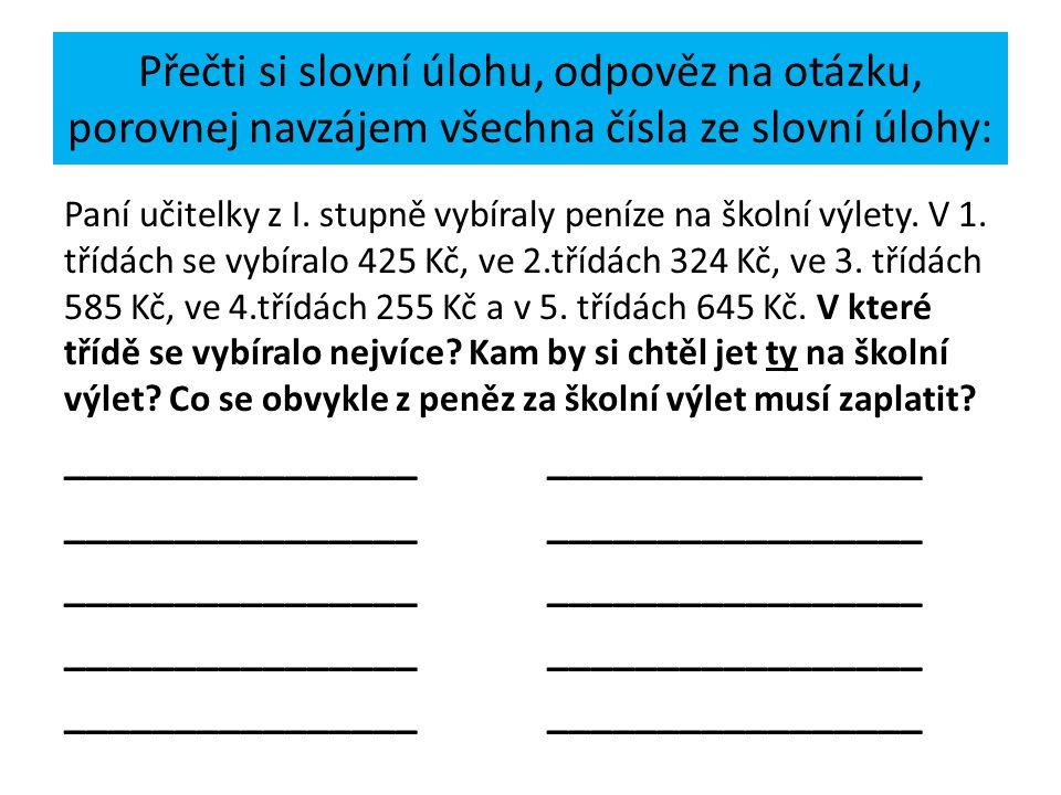 Přečti si slovní úlohu, odpověz na otázku, porovnej navzájem všechna čísla ze slovní úlohy: Paní učitelky z I.