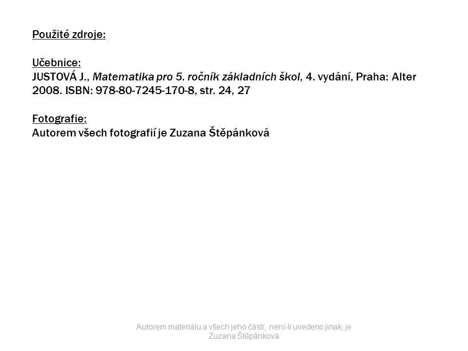 Použité zdroje: Učebnice: JUSTOVÁ J., Matematika pro 5.