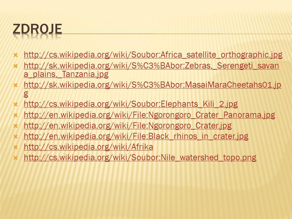  http://cs.wikipedia.org/wiki/Soubor:Africa_satellite_orthographic.jpg http://cs.wikipedia.org/wiki/Soubor:Africa_satellite_orthographic.jpg  http://sk.wikipedia.org/wiki/S%C3%BAbor:Zebras,_Serengeti_savan a_plains,_Tanzania.jpg http://sk.wikipedia.org/wiki/S%C3%BAbor:Zebras,_Serengeti_savan a_plains,_Tanzania.jpg  http://sk.wikipedia.org/wiki/S%C3%BAbor:MasaiMaraCheetahs01.jp g http://sk.wikipedia.org/wiki/S%C3%BAbor:MasaiMaraCheetahs01.jp g  http://cs.wikipedia.org/wiki/Soubor:Elephants_Kili_2.jpg http://cs.wikipedia.org/wiki/Soubor:Elephants_Kili_2.jpg  http://en.wikipedia.org/wiki/File:Ngorongoro_Crater_Panorama.jpg http://en.wikipedia.org/wiki/File:Ngorongoro_Crater_Panorama.jpg  http://en.wikipedia.org/wiki/File:Ngorongoro_Crater.jpg http://en.wikipedia.org/wiki/File:Ngorongoro_Crater.jpg  http://en.wikipedia.org/wiki/File:Black_rhinos_in_crater.jpg http://en.wikipedia.org/wiki/File:Black_rhinos_in_crater.jpg  http://cs.wikipedia.org/wiki/Afrika http://cs.wikipedia.org/wiki/Afrika  http://cs.wikipedia.org/wiki/Soubor:Nile_watershed_topo.png http://cs.wikipedia.org/wiki/Soubor:Nile_watershed_topo.png