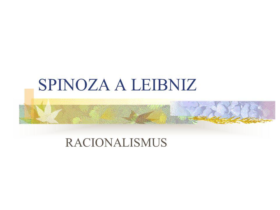 SPINOZA A LEIBNIZ RACIONALISMUS