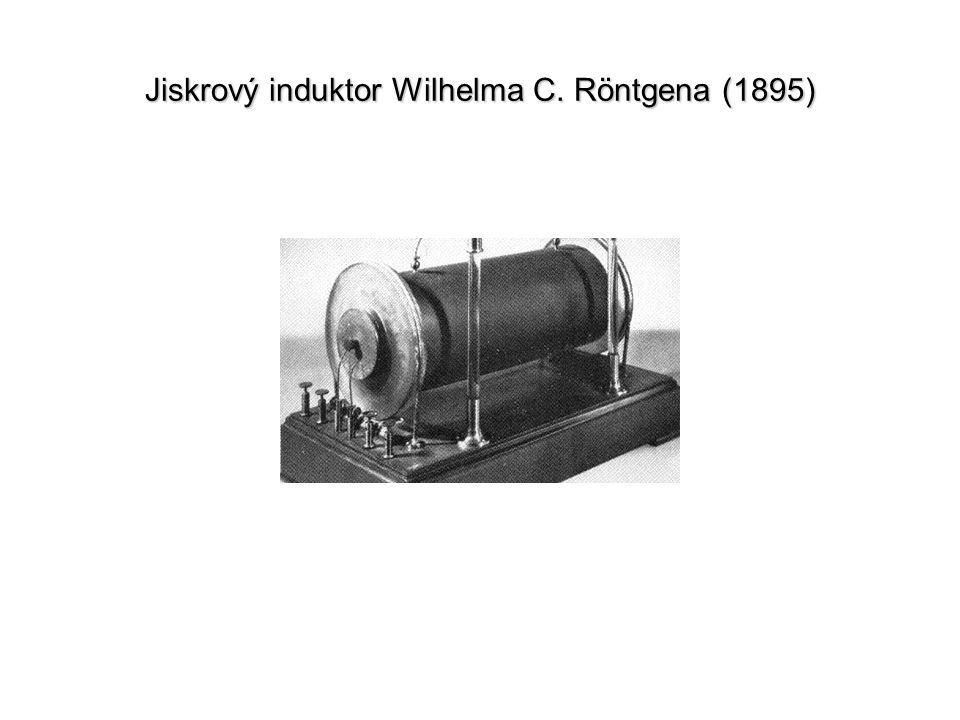 Jiskrový induktor Wilhelma C. Röntgena (1895)
