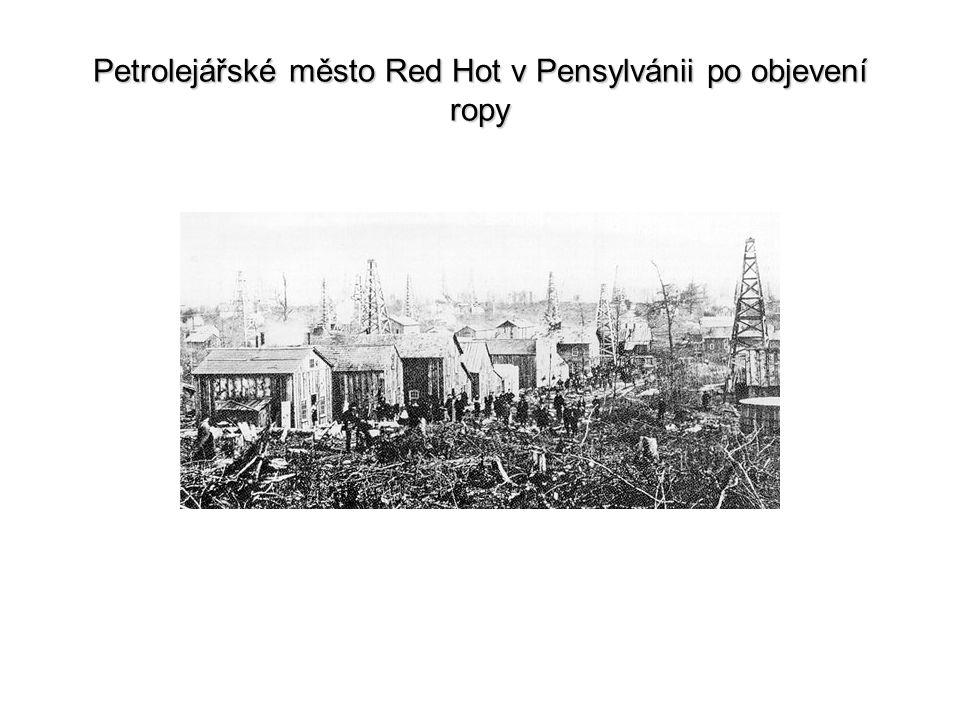 Petrolejářské město Red Hot v Pensylvánii po objevení ropy