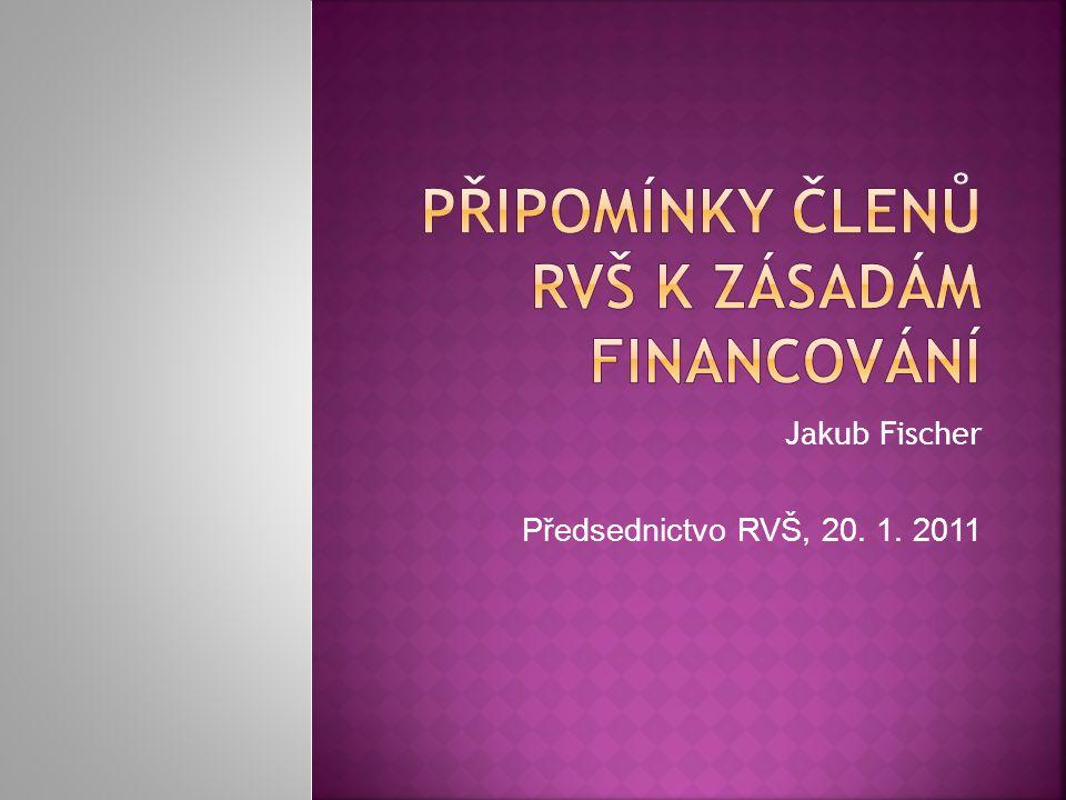 Jakub Fischer Předsednictvo RVŠ, 20. 1. 2011