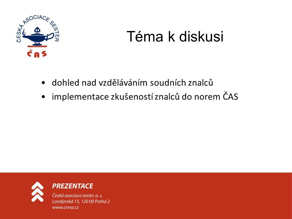 Téma k diskusi dohled nad vzděláváním soudních znalců implementace zkušeností znalců do norem ČAS
