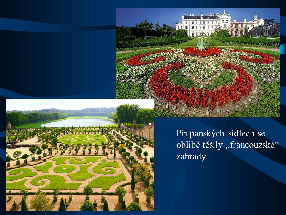 """Při panských sídlech se oblibě těšily """"francouzské"""" zahrady."""