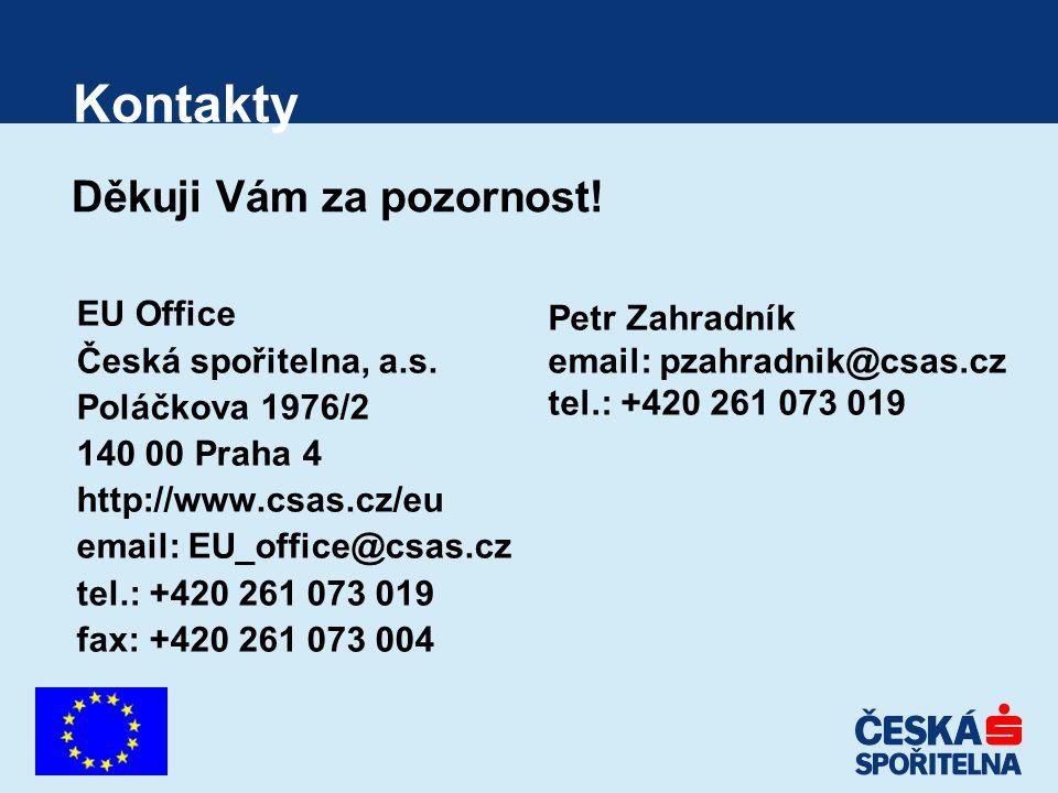 Kontakty EU Office Česká spořitelna, a.s. Poláčkova 1976/2 140 00 Praha 4 http://www.csas.cz/eu email: EU_office@csas.cz tel.: +420 261 073 019 fax: +