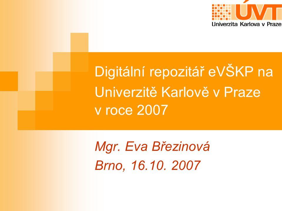Projekt Součást projektu: Digitální univerzitní repozitář eVŠKP – zahájení v roce 2006 Systém DigiTool aktivní dodavatelé: ETF, PF, 1LF, 3LF, FF, PřF, MFF, PedF, FSV, FHS (více než 500 prací)