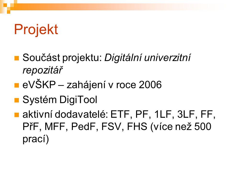 Projekt Součást projektu: Digitální univerzitní repozitář eVŠKP – zahájení v roce 2006 Systém DigiTool aktivní dodavatelé: ETF, PF, 1LF, 3LF, FF, PřF,