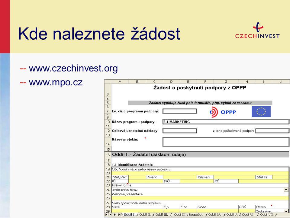 Kde naleznete žádost -- www.czechinvest.org -- www.mpo.cz
