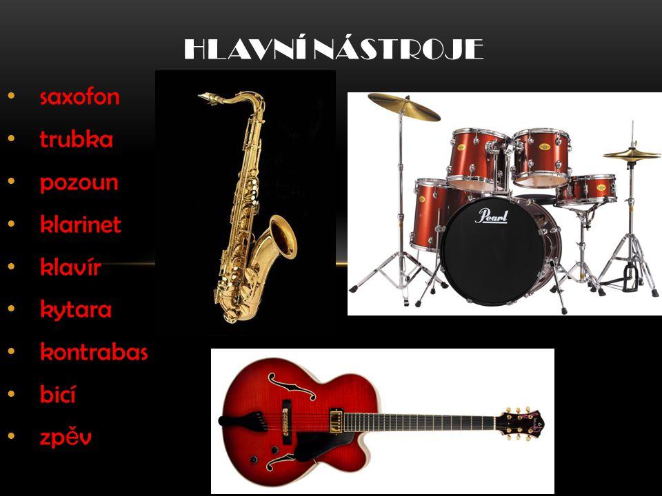 saxofon trubka pozoun klarinet klavír kytara kontrabas bicí zp ě v HLAVNÍ NÁSTROJE