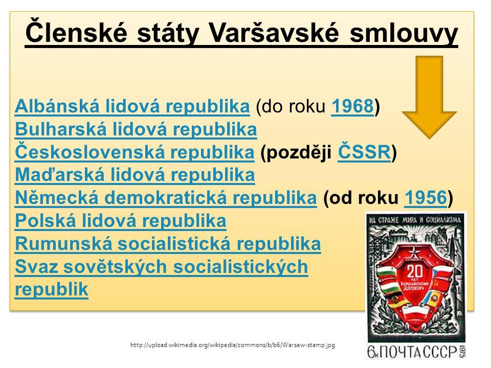 Členské státy Varšavské smlouvy Albánská lidová republikaAlbánská lidová republika (do roku 1968)1968 Bulharská lidová republika Československá republ
