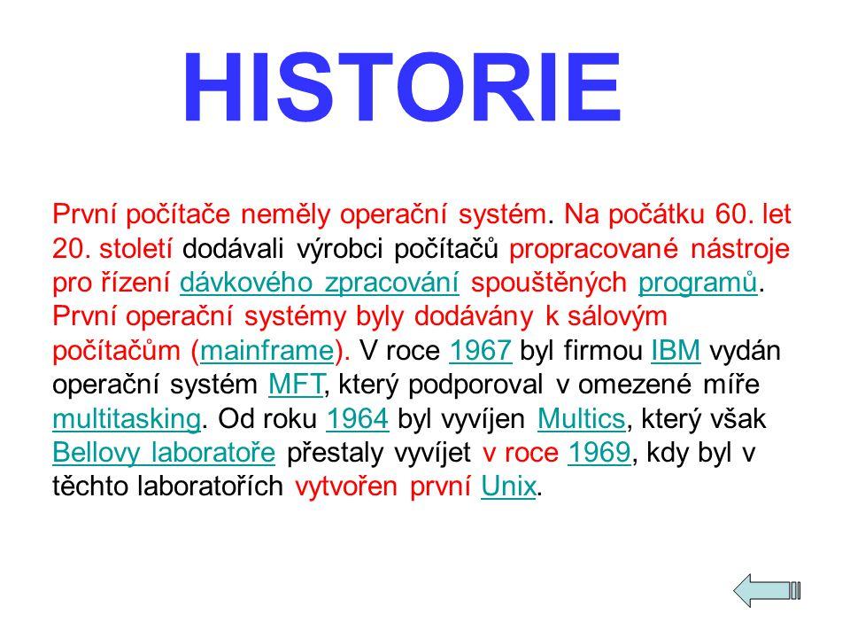 HISTORIE První počítače neměly operační systém. Na počátku 60. let 20. století dodávali výrobci počítačů propracované nástroje pro řízení dávkového zp