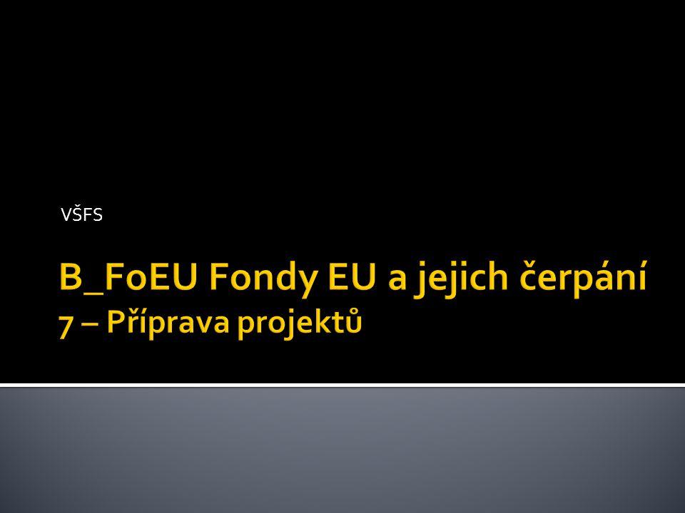 Závěrečná monitorovací zpráva, žádost o závěrečnou platbu Monitorovací zprávy, žádosti o platbu Zahájení projektu (ZoZRP) Schválení projektu, podpis smlouvy