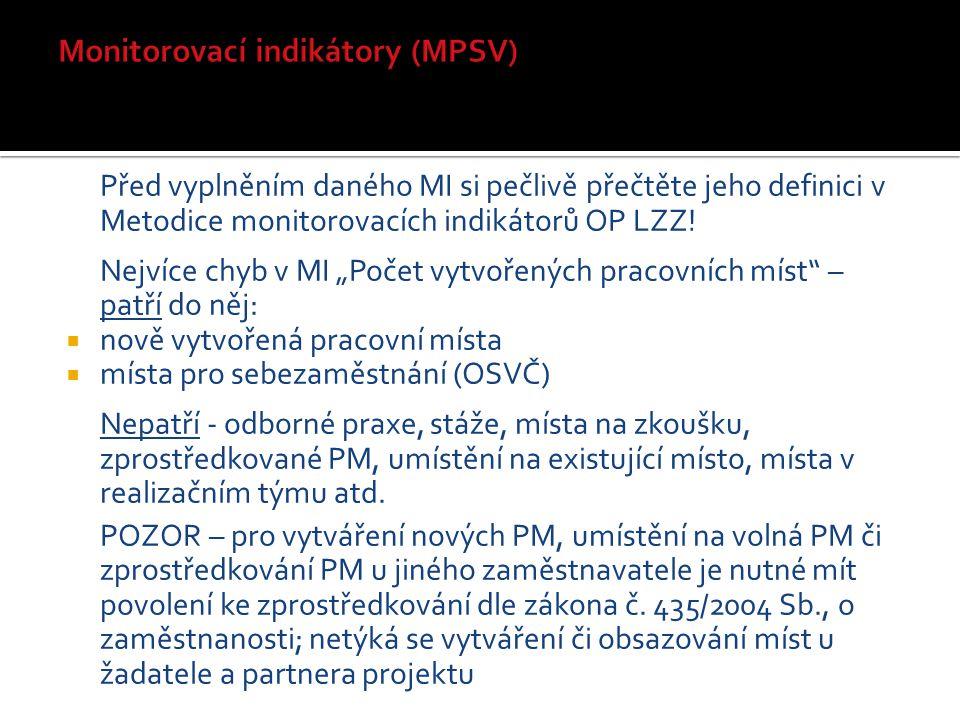 Před vyplněním daného MI si pečlivě přečtěte jeho definici v Metodice monitorovacích indikátorů OP LZZ.