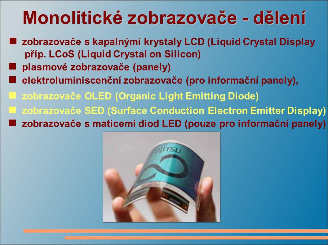 ZOBRAZOVAČE OLED ZOBRAZOVAČE OLED (Organic Light Emitting Diode) Využívají známý princip organických elektroluminiscenčních diod LED.