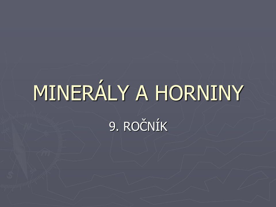 CÍLE ► Žáci vysvětlí rozdíl mezi minerálem a horninou.