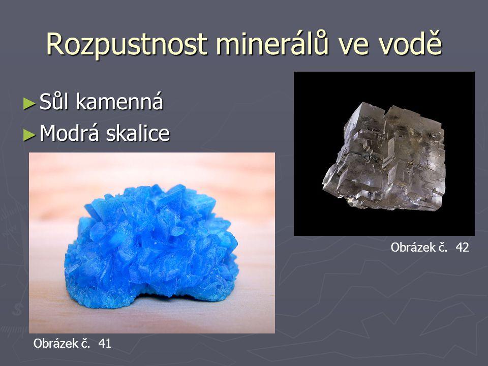 Rozpustnost minerálů ve vodě ► Sůl kamenná ► Modrá skalice Obrázek č. 41 Obrázek č. 42