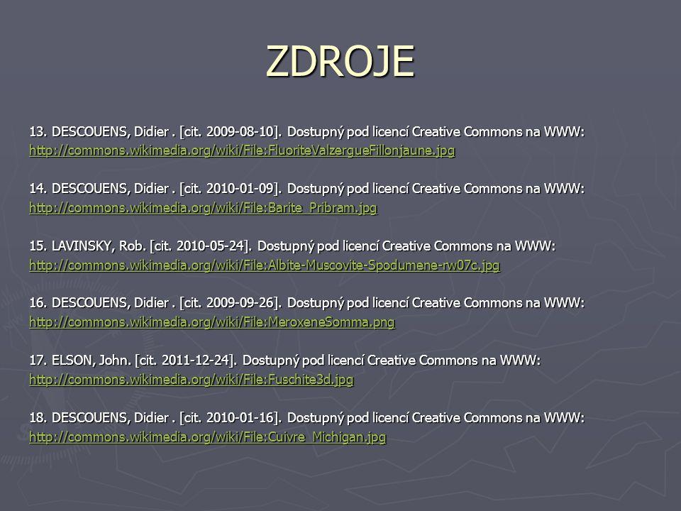 ZDROJE 13. DESCOUENS, Didier. [cit. 2009-08-10]. Dostupný pod licencí Creative Commons na WWW: http://commons.wikimedia.org/wiki/File:FluoriteValzergu