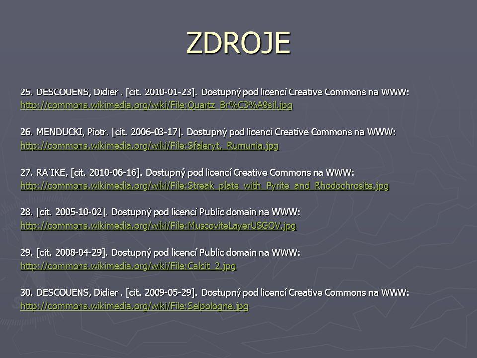 ZDROJE 25. DESCOUENS, Didier. [cit. 2010-01-23]. Dostupný pod licencí Creative Commons na WWW: http://commons.wikimedia.org/wiki/File:Quartz_Br%C3%A9s