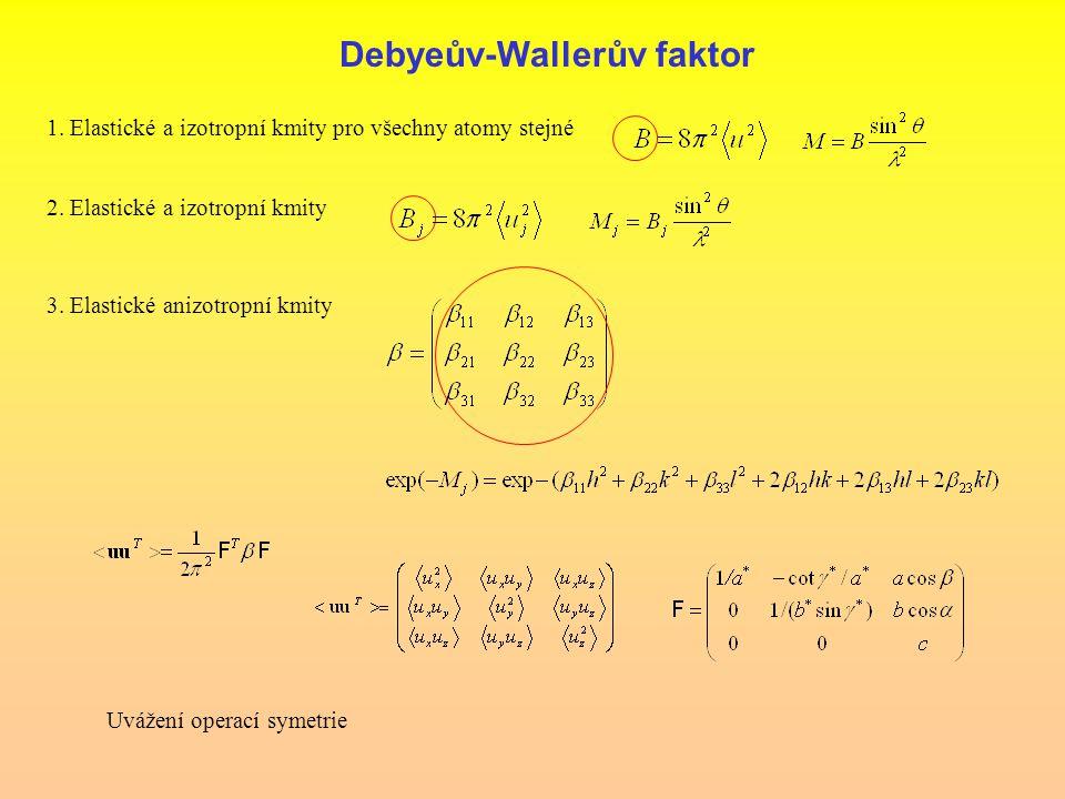 Debyeův-Wallerův faktor 1. Elastické a izotropní kmity pro všechny atomy stejné 2.