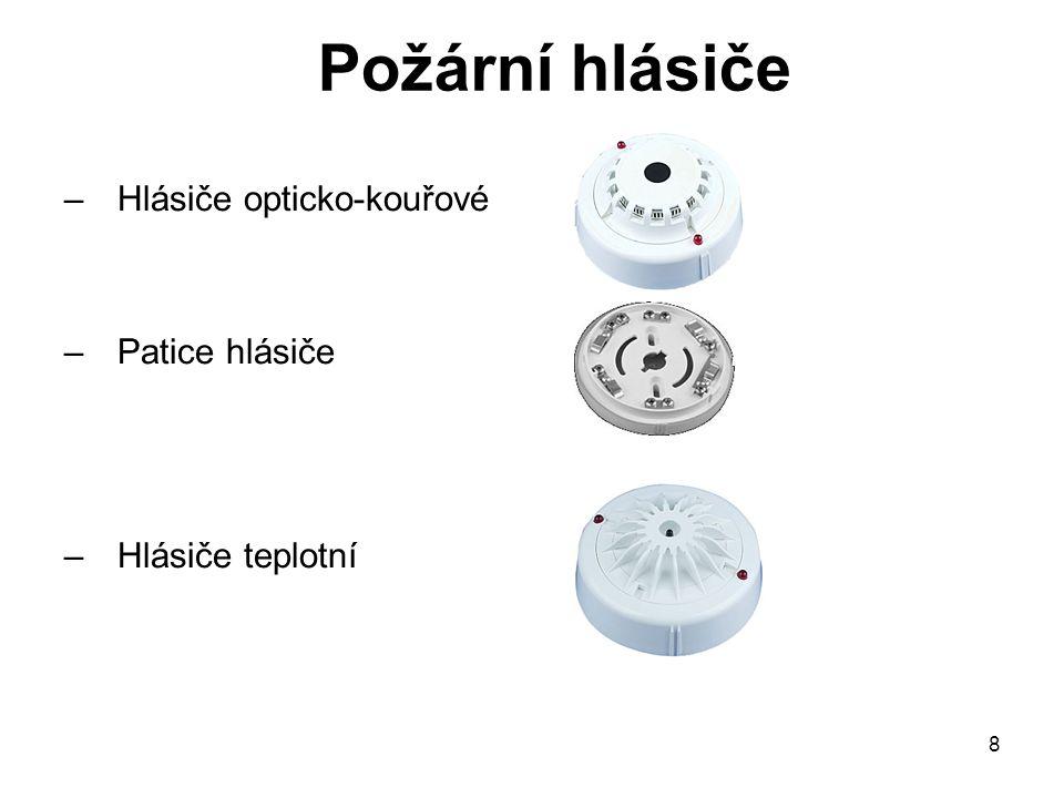 Požární hlásiče –Hlásiče opticko-kouřové –Patice hlásiče –Hlásiče teplotní 8