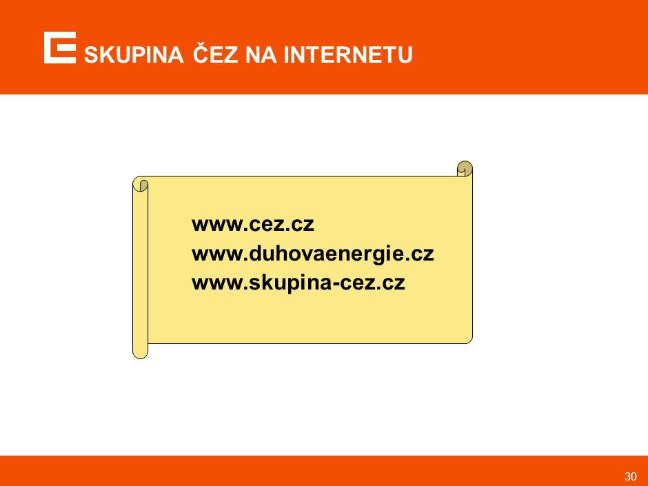 30 www.cez.cz www.duhovaenergie.cz www.skupina-cez.cz SKUPINA ČEZ NA INTERNETU