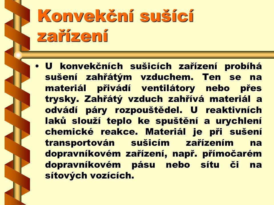 2.7.14.1Konvekční sušící zařízení Ke konvekčním sušicím zařízení, označovaným také jako cirkulační sušicí zařízení (sušárny NH), se počítají sušicí za