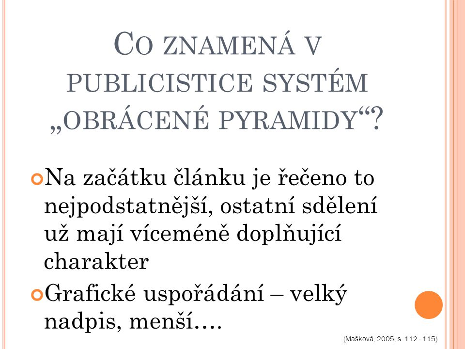 "C O ZNAMENÁ V PUBLICISTICE SYSTÉM "" OBRÁCENÉ PYRAMIDY ."