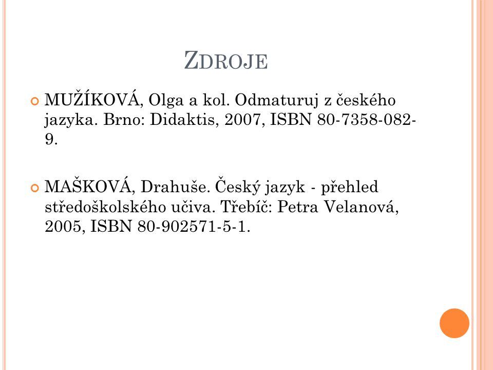 Z DROJE MUŽÍKOVÁ, Olga a kol. Odmaturuj z českého jazyka.