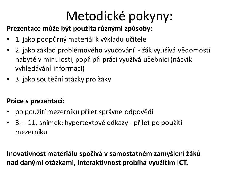 Metodické pokyny: Prezentace může být použita různými způsoby: 1.
