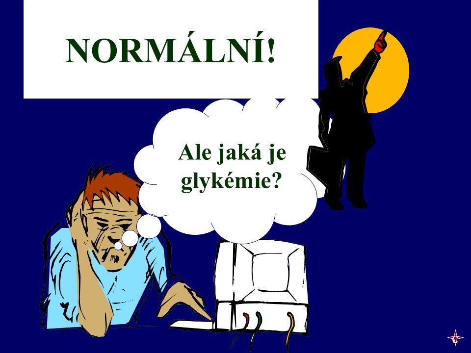 Ale jaká je glykémie? NORMÁLNÍ! c