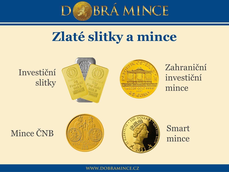 Zlaté slitky a mince Investiční slitky Zahraniční investiční mince Mince ČNB Smart mince