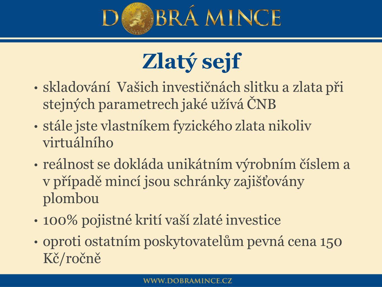 Zlatý sejf skladování Vašich investičnách slitku a zlata při stejných parametrech jaké užívá ČNB stále jste vlastníkem fyzického zlata nikoliv virtuál