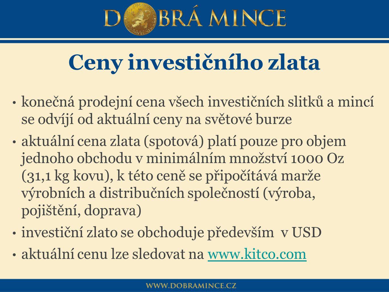 Ceny investičního zlata konečná prodejní cena všech investičních slitků a mincí se odvíjí od aktuální ceny na světové burze aktuální cena zlata (spoto