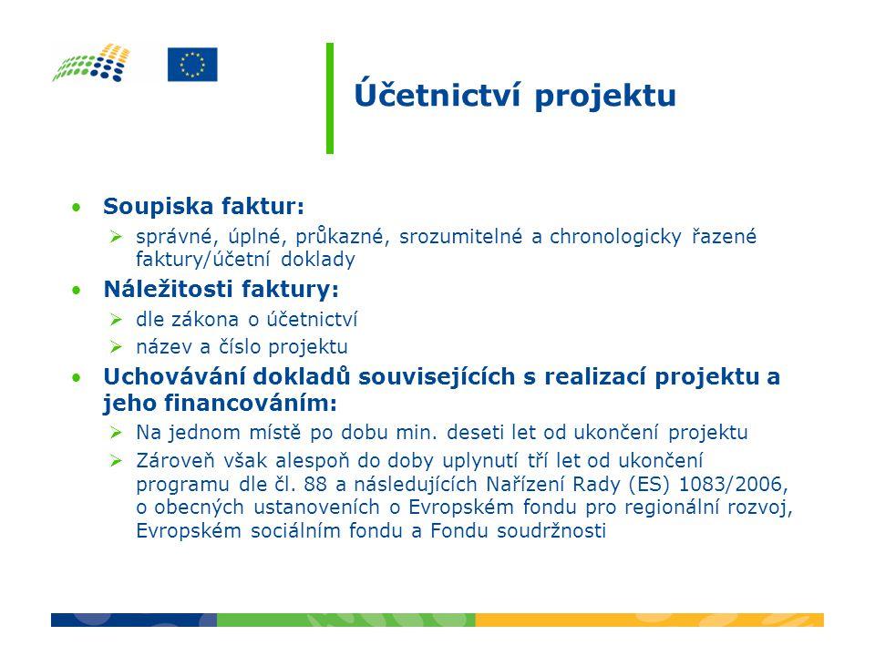 Účetnictví projektu Soupiska faktur:  správné, úplné, průkazné, srozumitelné a chronologicky řazené faktury/účetní doklady Náležitosti faktury:  dle