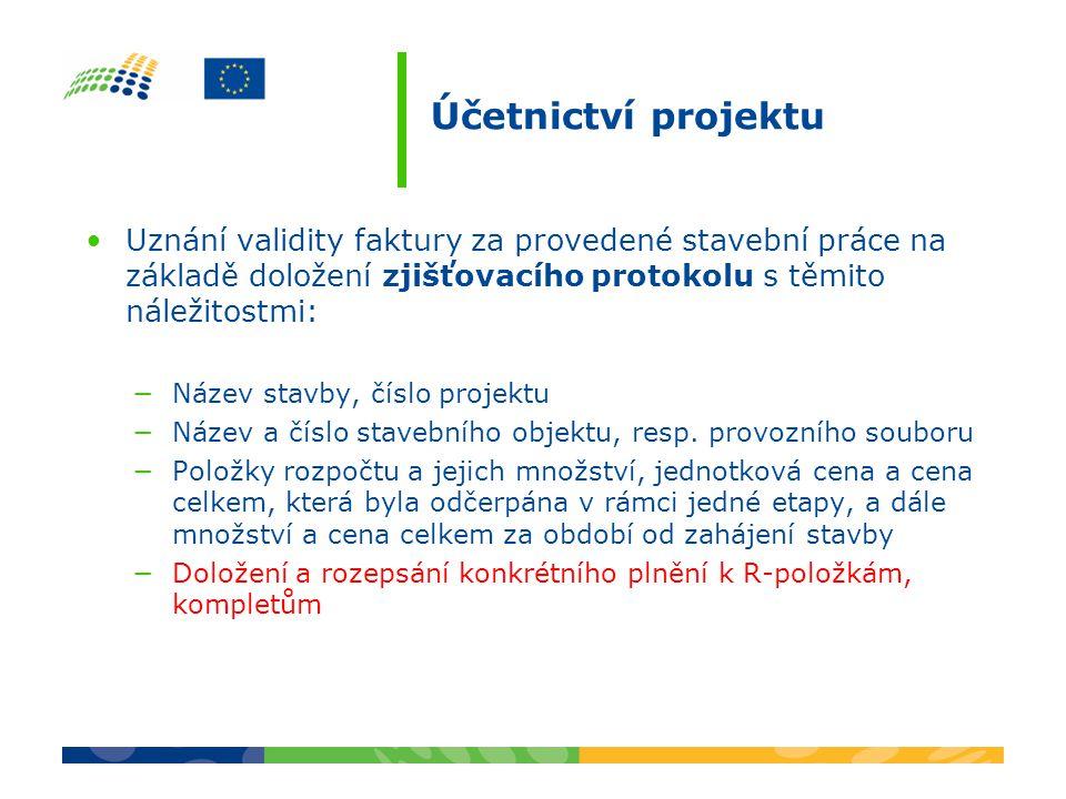 Účetnictví projektu Uznání validity faktury za provedené stavební práce na základě doložení zjišťovacího protokolu s těmito náležitostmi: −Název stavb